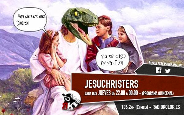 JESUCHRISTERS - Emisiones 17 (2ºtrim)
